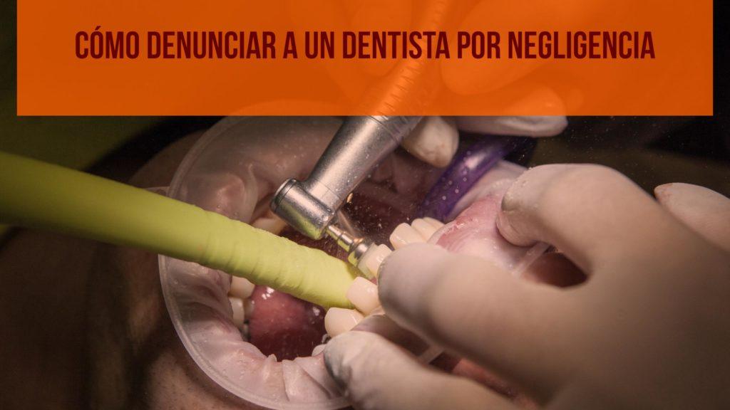 Denunciar a un dentista por negligencia