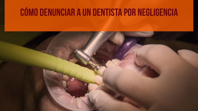 como-denunciar-a-un-dentista-por-negligencia.jpg