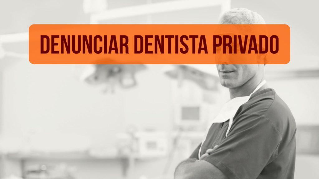 Denunciar dentista privado