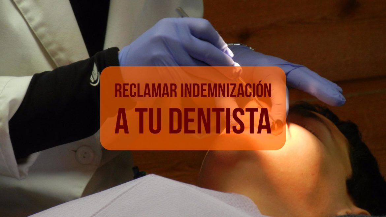 Reclamar indemnización a tu dentista